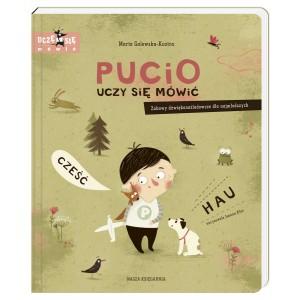 """""""Pucio uczy się mówić. Zabawy dźwiękonaśladowcze dla najmłodszych"""" Marta Galewska- Kustra  (Z0955)"""