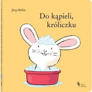 """""""Do kąpieli króliczku"""" Wyd. Dwie Siostry (Z1322)"""