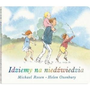 """""""Idziemy na niedźwiedzia"""" Michael Rosen & Helen Oxenbury (Z1443)"""