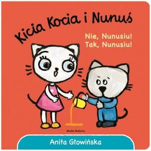Kicia Kocia i Nunuś - Nie Nunusiu! Tak Nunusiu! (Z1619)