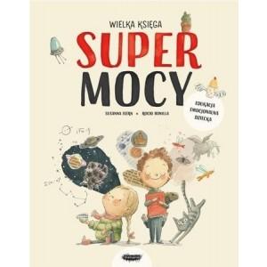 Wielka Księga Supermocy - Susanna Isern Rocio Bonilla (Z3150)