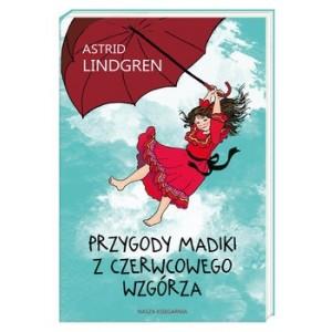 Astrid Lindgren - Przygody Madiki z Czerwcowego wzgórza - Wyd. Nasza Księgarnia (Z3500)