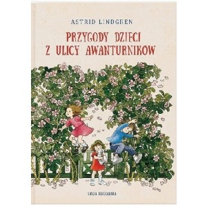 Astrid Lindgren - Przygody dzieci z ulicy Awanturników (Z3517)